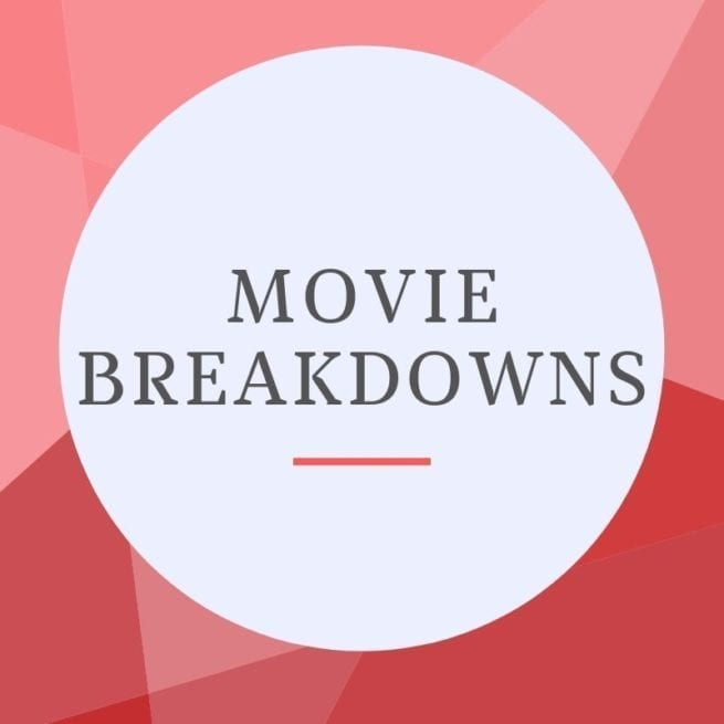 Movie Breakdowns